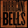Hurricane Bells - Tonight I'm Going To Be Like A Shooting Star