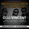 Swedish House Mafia - Save The World (Olli Vincent Cover)