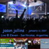 Jason Jollins - Live - San Nicolas, Argentina - January 2007- Part 1