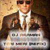 Teri Meri - Rahat Fateh Ali Khan Ft. Lil Wayne [Prod. by DJ Aarman] (Refix version)