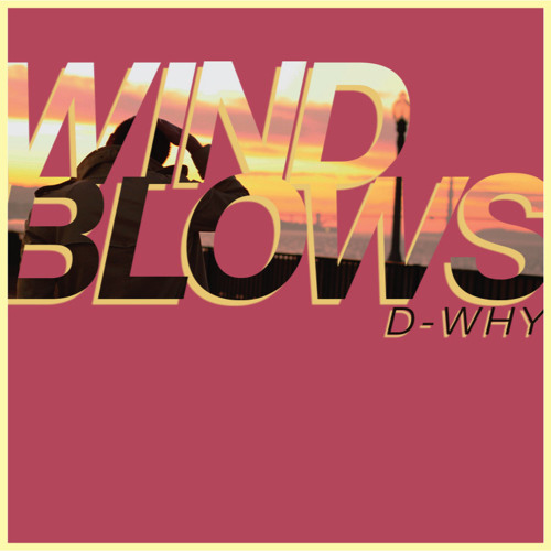 Thumbnail D Why Quot Wind Blows Quot Feat Yukon Blonde
