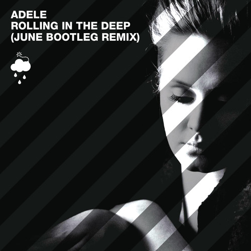 Rolling In The Deep (June Bootleg Remix) - Adele