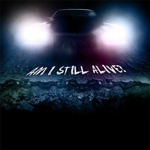 Am I Still Alive