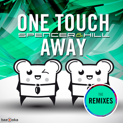 Spencer & Hill - One Touch Away (Ton Def Remix) | Bazooka Records | - OUT NOW -