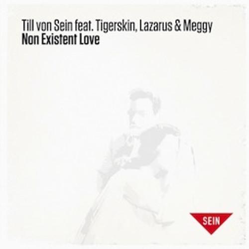 Till von Sein feat. Tigerskin, Lazarus & Meggy - Non Existent Love (jozif Remix)