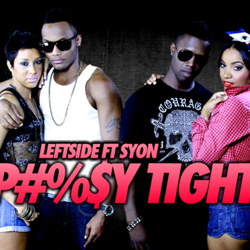 Leftside ft. Syon - P#@$y Tight