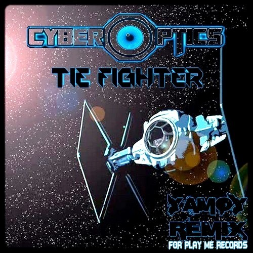 Cyberoptics - Tie Fighter (Yamoy Remix) --->> ★★FREE DOWNLOAD★★
