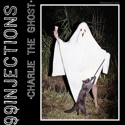 99INJECTIONS - Charlie the Ghost