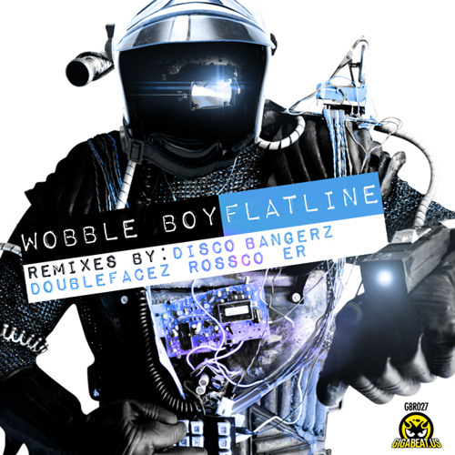 Wobble Boy - Flat line (Disco BangerZ Remix) /// OUT NOW ON GIGABEAT.US ///