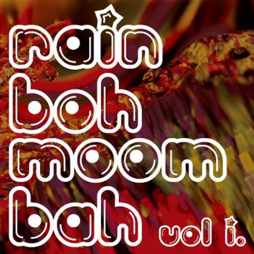 RAINBOH MOOMBAH VOL I. (MOOMBAHTON / MOOMBAHCORE) 09.17.11