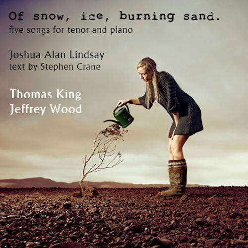 Of snow, ice, burning sand. (Revised)