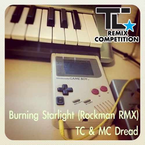 Burning Starlight TC & MC Dread(ROCKMAN REMIX)