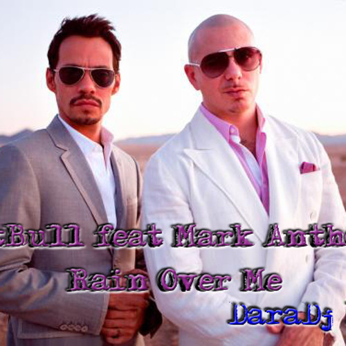 PittBull feat Mark Anthony-Rain Over Me (DaraDj mix)