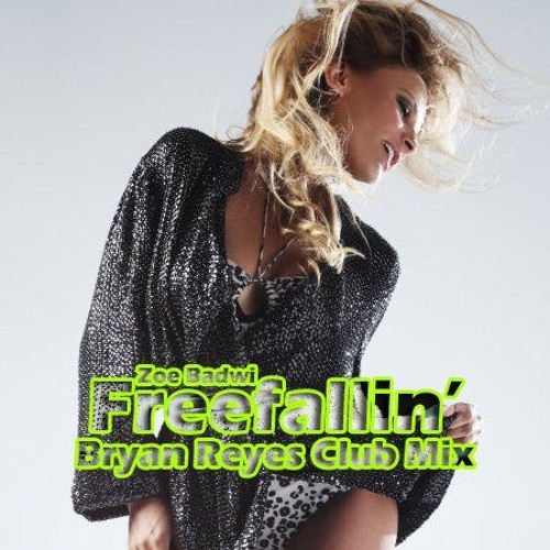 Zoe Badwi - Free Fallin' (Bryan Reyes Club Mix)