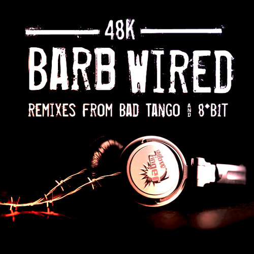 48K - Barb Wired (8*B1T Remix)