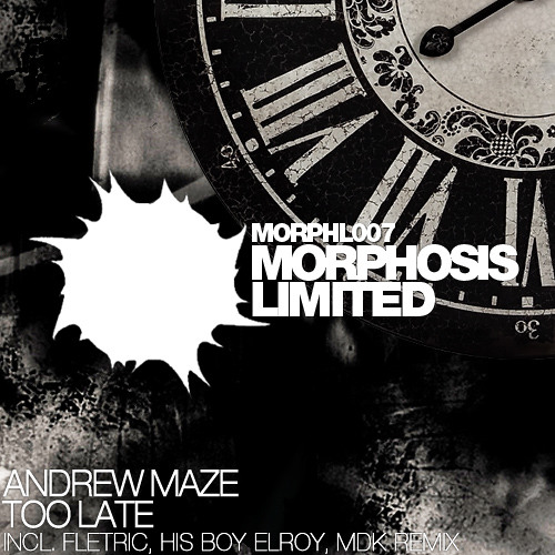 Andrew MAze - Too Late (Fletric Remix) • Morphosis Limited