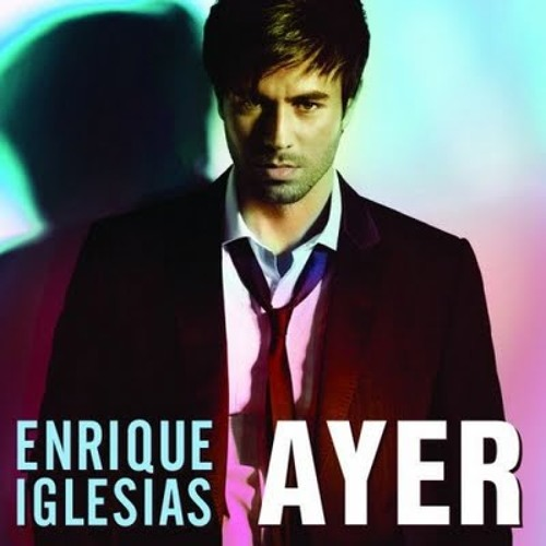 EnriQue IgleSias Feat. 24 Horas - Ayer (BoySintek EssEntiaL BeatS)