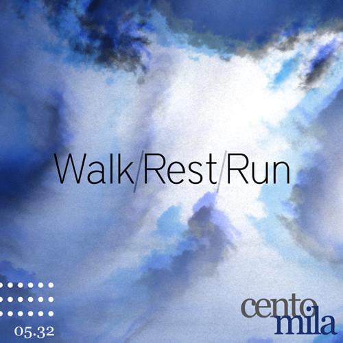 Centomila - Walk \ Rest \ Run