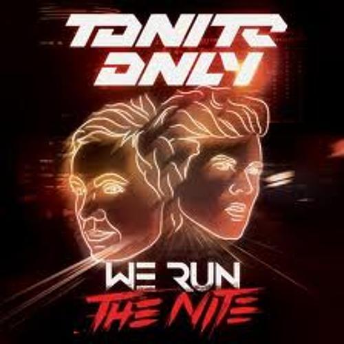 Tonight only - we run the night (stealz remix)