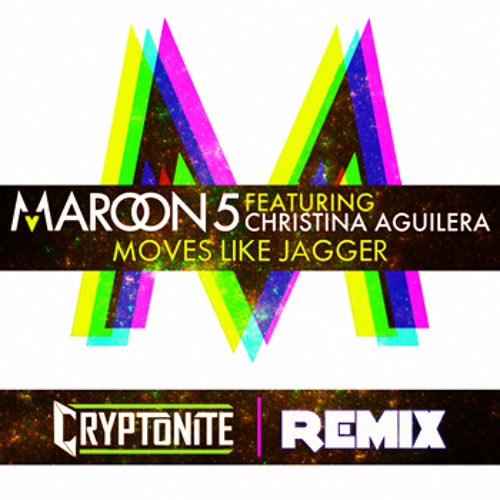 Maroon 5 - Moves Like Jagger (Cryptonite Remix)
