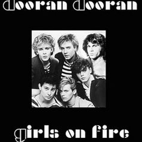 MarkyBoy - Girls On Fire (Duran Duran vs Doors)