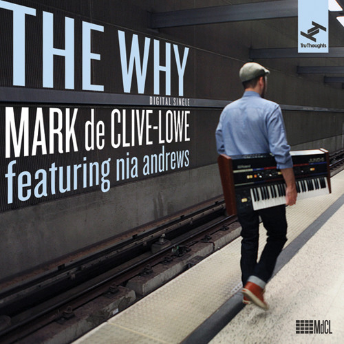 Mark de Clive-Lowe - The Why feat. nia andrews