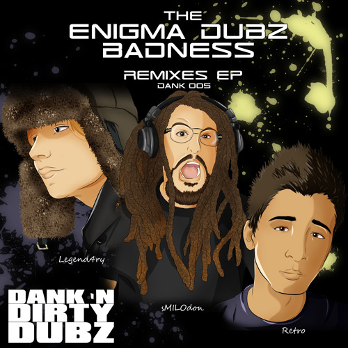 DANK005 - ENiGMA Dubz - Badness (sMILOdon Remix) [OUT NOW ON BEATPORT]