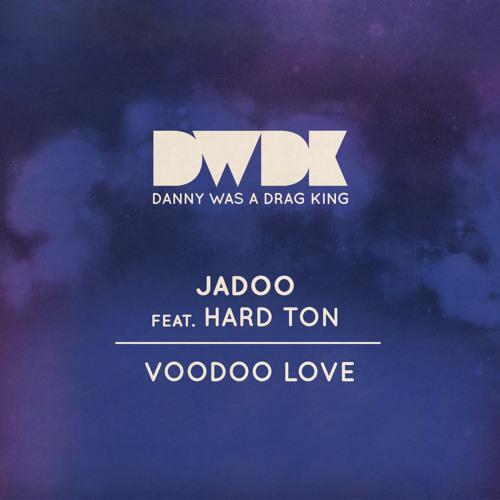 Jadoo feat. Hard Ton - Voodoo Love
