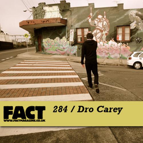 FACT mix 284 - Dro Carey (Sep '11)