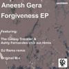 FORGIVENESS (The Galaxy Traveler & Ashly Fernandes chillout remix) - Aneesh Gera [PREVIEW] 66khz | No5 on JUNO's chill out / downtempo chart