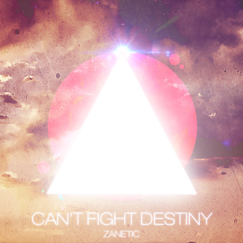 Can't Fight Destiny EP [OUT NOW]