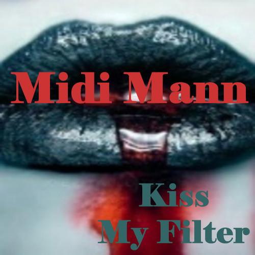 Midi Mann - Kiss My Filter