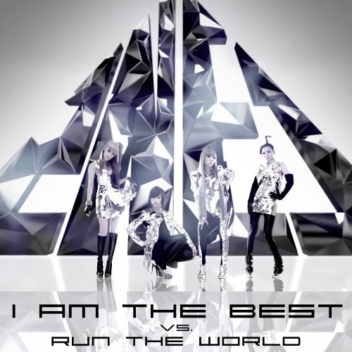 Beyonce vs. 2NE1 - Run The World vs. I Am The Best (Johnny Jumper Mashup)