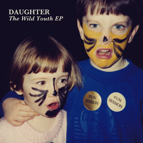 Daughter - Love (taken from 'The Wild Youth EP')