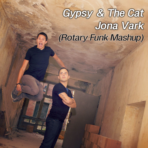 Gypsy & The Cat - Jona Vark (Rotary Funk Mashup)