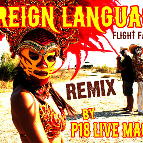 Foreign Language (Flight Facilities) Rmx by P18 Live Machine Free Download