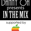 In The Mix Episode 01 with Danny Oh [Malaysia]