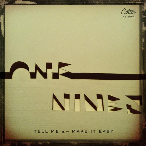"Tell Me / Make It Easy 7"""