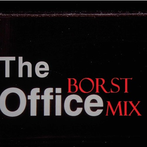 The Office (Borst Mix)
