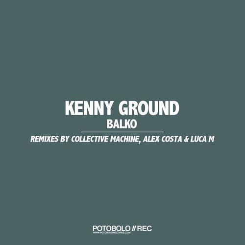 Kenny Ground - Balko (Alex Costa Remix) [Potobolo]