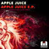 OUT NOW! Apple Juice - Amada Mia (Original Mix)