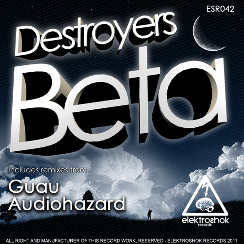 Destroyers - BETA (Audiohazard Remix) ON BEATPORT NOW!!
