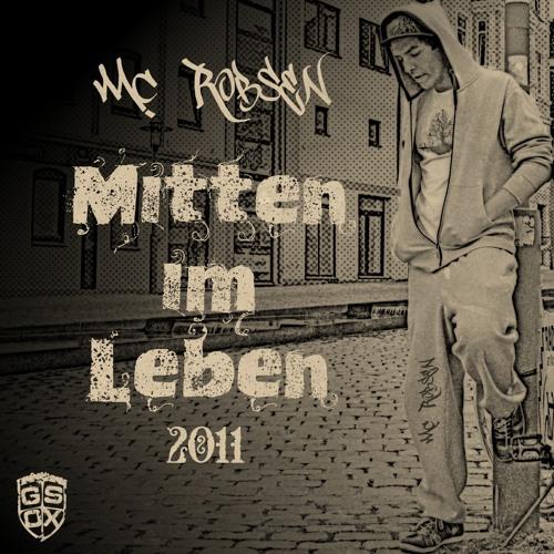 Mc Robsen - Ob wir das alles schaffen (Mitten im Leben EP 2011)