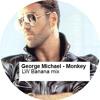 George Michael - Monkey (LW bananas mix)