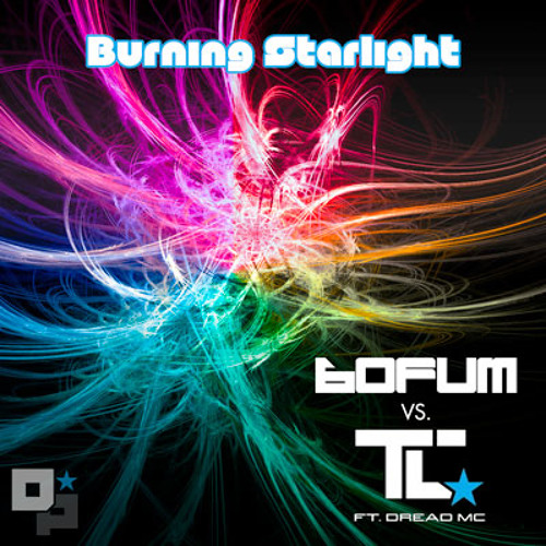TC feat. Dread MC - Burning Starlight (bOFUM remix) [FREE DOWNLOAD]