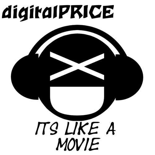 digitalPRICE - ITS LIKE A MOVIE
