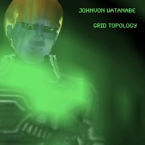 Johnvon Watanabe - Grid Topology