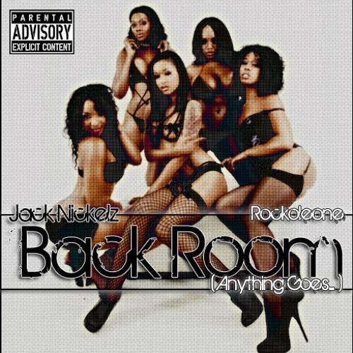 Back Room (Anything Goes) Jack Nickelz x Rockoleone
