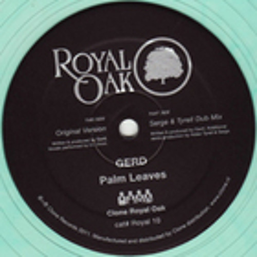 GERD - PALM LEAVES (CLONE ROYAL OAK) OUT NOW! INCL. ALDEN TYRELL & SERGE DUB
