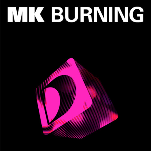 MK - Burning (Round Table Knights Remix)